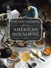 Italian Cooking for the American Housewife: Italian Cooking 1: Mediterranean Cuisine Cover Image