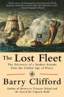 The Lost Fleet: The Discovery of a Sunken Armada from the Golden Age of Piracy Cover Image