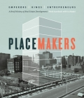 Placemakers: Emperors, Kings, Entrepreneurs: A Brief History of Real Estate Development Cover Image