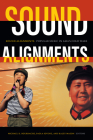 Sound Alignments: Popular Music in Asia's Cold Wars Cover Image