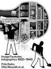Image Factories: Infographics 1920-1945: Fritz Kahn, Otto Neurath Et Al. Cover Image