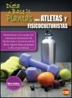 Dieta a Base de Plantas Para Atletas Y Fisicoculturistas: Suministrar a tu cuerpo las sustancias necesarias de forma sana y correcta con la dieta vega Cover Image