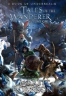 Tales of the Wanderer Volume One: A Book of Underrealm Cover Image