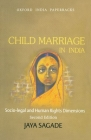 Child Marriage in India: Socio-Legal and Human Rights Dimensions (Oxford India Paperbacks) Cover Image