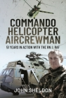 Commando Helicopter Aircrewman: 51 Years in Action with the RN and RAF Cover Image