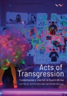 Acts of Transgression: Contemporary Live Art in South Africa Cover Image