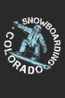 Snowboarding Colorado: Snowboarding Journal, Blank Paperback Notebook to write in, Snowboarder Gift, 150 pages, college ruled Cover Image