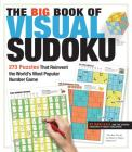 The Big Book of Visual Sudoku: 273 Puzzles that Reinvent the World's Most Popular Number Game Cover Image