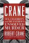 Crane: Sex, Celebrity, and My Father's Unsolved Murder (Screen Classics) Cover Image