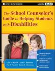 The School Counselor's Guide to Helping Students with Disabilities (Jossey-Bass Teacher) Cover Image