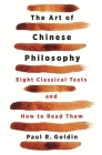 The Art of Chinese Philosophy: Eight Classical Texts and How to Read Them Cover Image