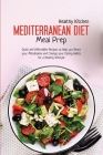 Mediterranean Diet Meal Prep: Quick and Affordable Recipes to Help you Reset your Metabolism and Change your Eating Habits for a Healthy Lifestyle Cover Image