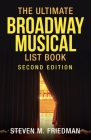 The Ultimate Broadway Musical List Book: Second Edition Cover Image
