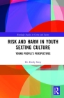 Risk and Harm in Youth Sexting: Young People's Perspectives (Routledge Studies in Crime and Society) Cover Image