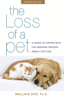 The Loss of a Pet: A Guide to Coping with the Grieving Process When a Pet Dies Cover Image