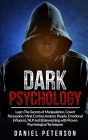 Dark Psychology: Learn The Secrets of Manipulation, Covert Persuasion, Mind Control, Analyze People, Emotional Influence, NLP and Brain Cover Image
