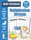 Multiplication and Division Workbook - KS2 Maths Timed Tests: Targeted Practice & Revision Papers (With Answer Key) Times Tables Facts Book 1 - Ages 7 Cover Image