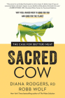 Sacred Cow: The Case for (Better) Meat: Why Well-Raised Meat Is Good for You and Good for the Planet Cover Image
