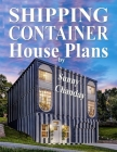 Shipping Container House Plans by Sunny Chanday Cover Image