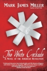 The White Cockade: A Novel of the American Revolution Cover Image