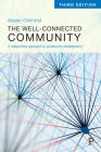 The Well-Connected Community (3rd edition): A Networking Approach to Community Development Cover Image