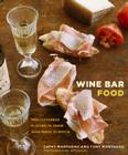 Wine Bar Food: Mediterranean Flavors to Crave with Wines to Match Cover Image