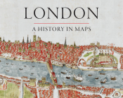 London: A History in Maps Cover Image