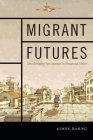 Migrant Futures: Decolonizing Speculation in Financial Times Cover Image