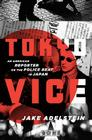 Tokyo Vice: An American Reporter on the Police Beat in Japan Cover Image