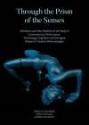 Through the Prism of the Senses: Mediation and New Realities of the Body in Contemporary Performance. Technology, Cognition and Emergent Research-Creation Methodologies Cover Image