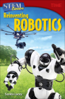 Stem Careers: Reinventing Robotics (Time for Kids Nonfiction Readers) Cover Image