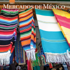 Mercados de Mexico Markets of Mexico 2021 Square Spanish English Cover Image