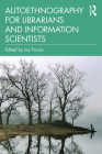 Autoethnography for Librarians and Information Scientists Cover Image