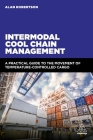Intermodal Cool Chain Management: A Practical Guide to the Movement of Temperature-Controlled Cargo Cover Image