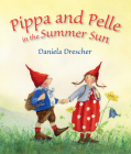 Pippa and Pelle in the Summer Sun Cover Image