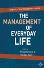 The Management of Everyday Life (Palgrave Critical Management Studies) Cover Image