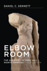 Elbow Room, New Edition: The Varieties of Free Will Worth Wanting (Bradford Book) Cover Image