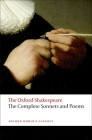 Complete Sonnets and Poems: The Oxford Shakespeare the Complete Sonnets and Poems (Oxford World's Classics) Cover Image