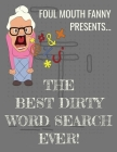 Best Dirty Word Search Ever: For Adults Dirty Cussword Filthy Swearing Puzzles Funny Gift Cover Image