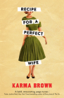 Recipe for a Perfect Wife: Featured in the New York Times, the Globe and Mail, and the Toronto Star Cover Image