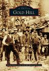 Gold Hill (Images of America (Arcadia Publishing)) Cover Image
