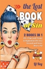 The Lost Book of Sin [2 books in 1]: 50+1 Tips and Tricks to Hypnotize Her in a Second and Never Hear a NO Cover Image