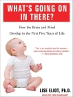 What's Going on in There?: How the Brain and Mind Develop in the First Five Years of Life Cover Image