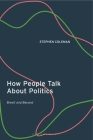 How People Talk About Politics: Brexit and Beyond Cover Image