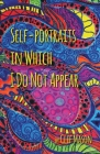 Self-portraits in Which I Do Not Appear Cover Image