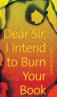 Dear Sir, I Intend to Burn Your Book: An Anatomy of a Book Burning (CLC Kreisel Lecture) Cover Image