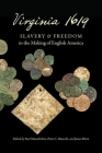 Virginia 1619: Slavery and Freedom in the Making of English America (Published by the Omohundro Institute of Early American Histo) Cover Image