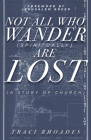 Not All Who Wander (Spiritually) Are Lost: A Story of Church Cover Image