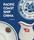 Pacific Coast Ship China Cover Image