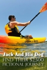 Jack And His Dog Find Their $2,500: Fictional Journey: Travel Memoir Cover Image